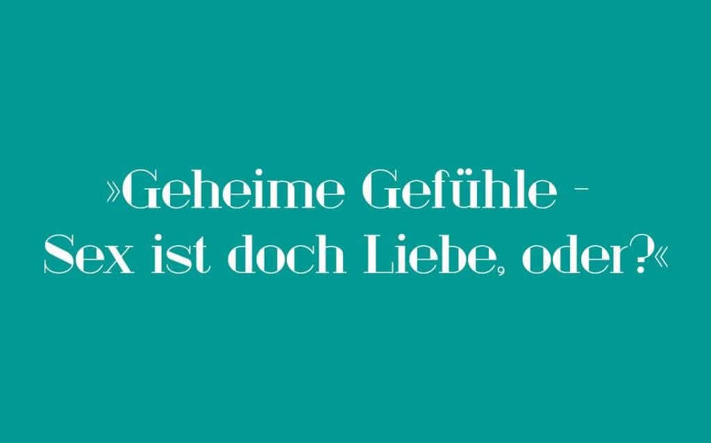 Süddeutsche berichtet über »Geheime Gefühle Sex ist doch Liebe, oder?«